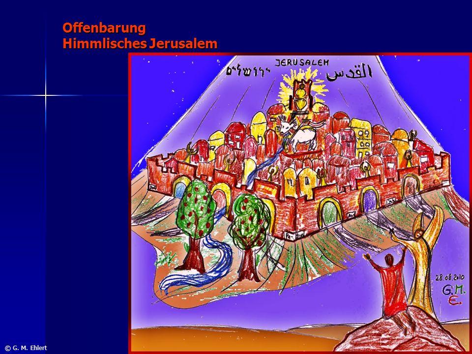 Offenbarung Himmlisches Jerusalem © G. M. Ehlert