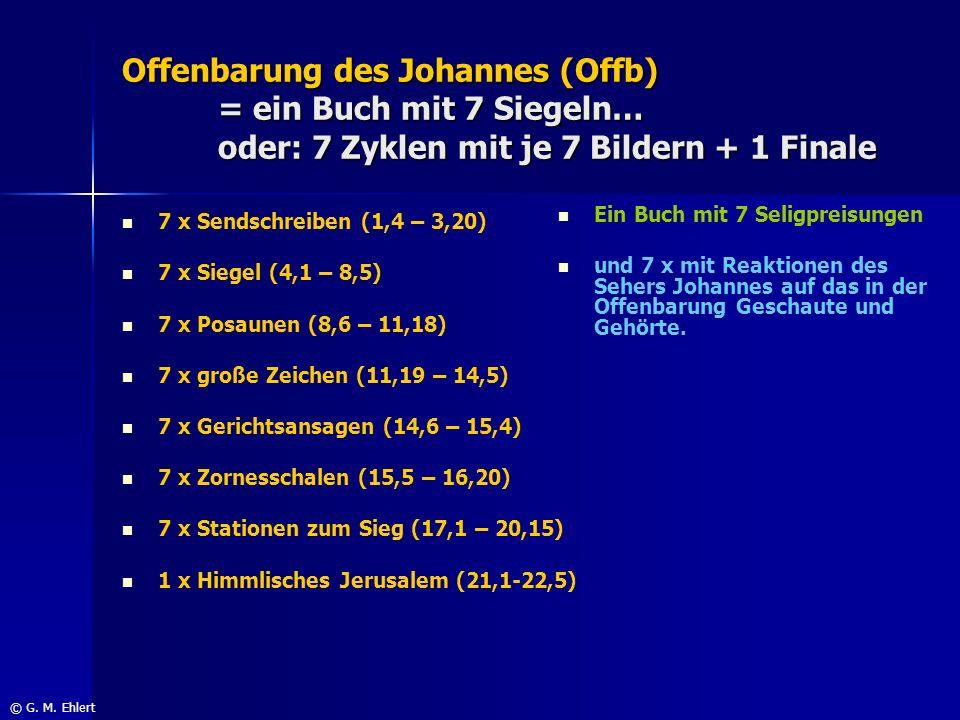 Offenbarung des Johannes (Offb) = ein Buch mit 7 Siegeln… oder: 7 Zyklen mit je 7 Bildern + 1 Finale 7 x Sendschreiben (1,4 – 3,20) 7 x Siegel (4,1 –