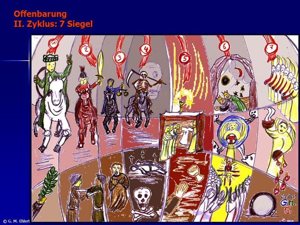 Offenbarung II. Zyklus: 7 Siegel © G. M. Ehlert
