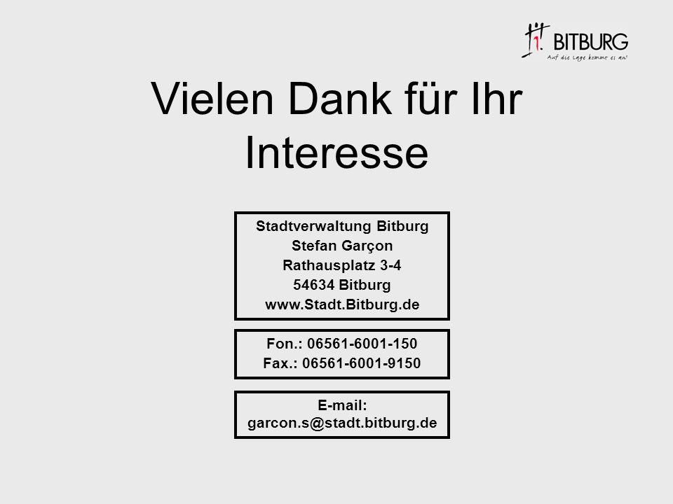 Stadtverwaltung Bitburg Stefan Garçon Rathausplatz 3-4 54634 Bitburg www.Stadt.Bitburg.de Fon.: 06561-6001-150 Fax.: 06561-6001-9150 E-mail: garcon.s@