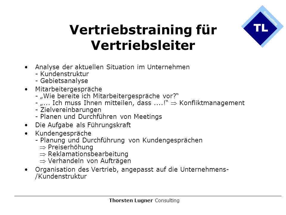 Thorsten Lugner Consulting Vertriebstraining für Vertriebsleiter Analyse der aktuellen Situation im Unternehmen - Kundenstruktur - Gebietsanalyse Mita