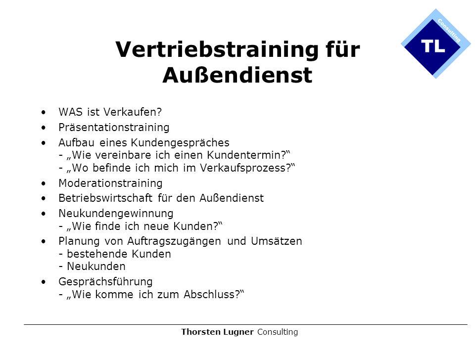 Thorsten Lugner Consulting Vertriebstraining für Außendienst WAS ist Verkaufen? Präsentationstraining Aufbau eines Kundengespräches - Wie vereinbare i