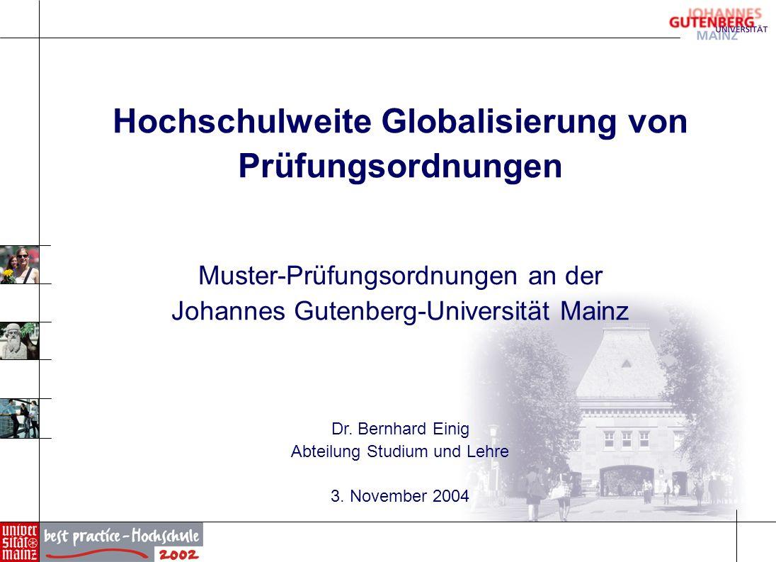 Musterprüfungsordnung Uni Mainz 2 Gliederung 1.Vorläufer 2.Rechtlicher Rahmen 3.Muster - Bachelorprüfungsordnung der Universität Mainz 4.Vorteile, Nachteile, Probleme