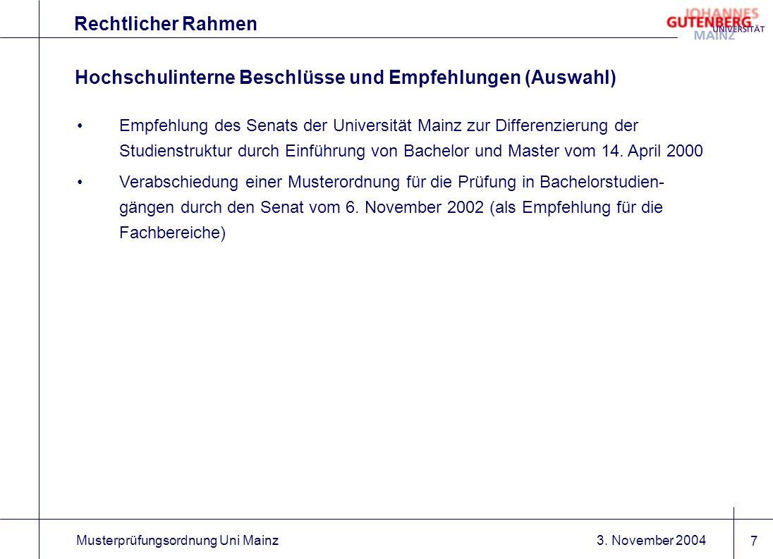 3. November 2004Musterprüfungsordnung Uni Mainz 7 Rechtlicher Rahmen Empfehlung des Senats der Universität Mainz zur Differenzierung der Studienstrukt
