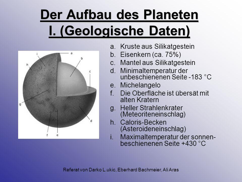 Referat von Darko L.ukic, Eberhard Bachmeier, Ali Aras Die Umlaufbahn von Merkur Große Halbachse69,8 Mio. kmNeigung d. Bahn gegenüber d. Ekliptikebene