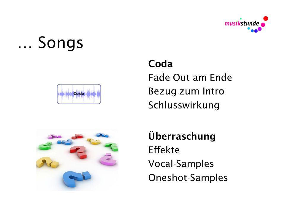 … Songs Coda Fade Out am Ende Bezug zum Intro Schlusswirkung Überraschung Effekte Vocal-Samples Oneshot-Samples