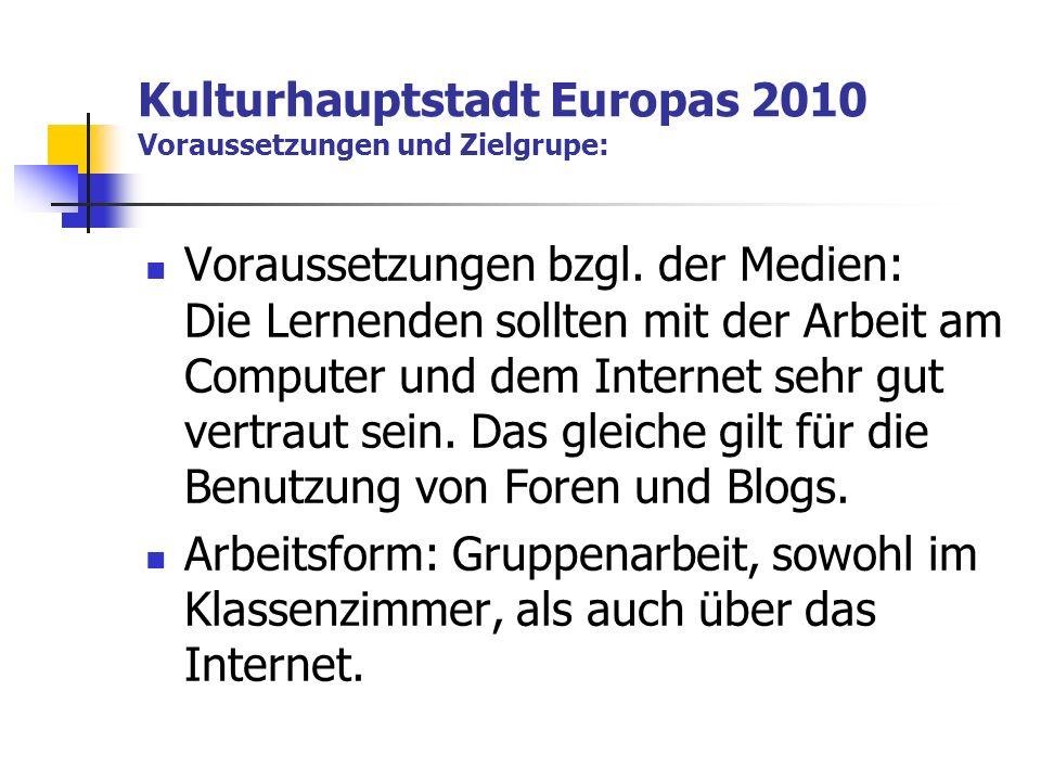 Kulturhauptstadt Europas 2010 Voraussetzungen und Zielgrupe: Voraussetzungen bzgl.