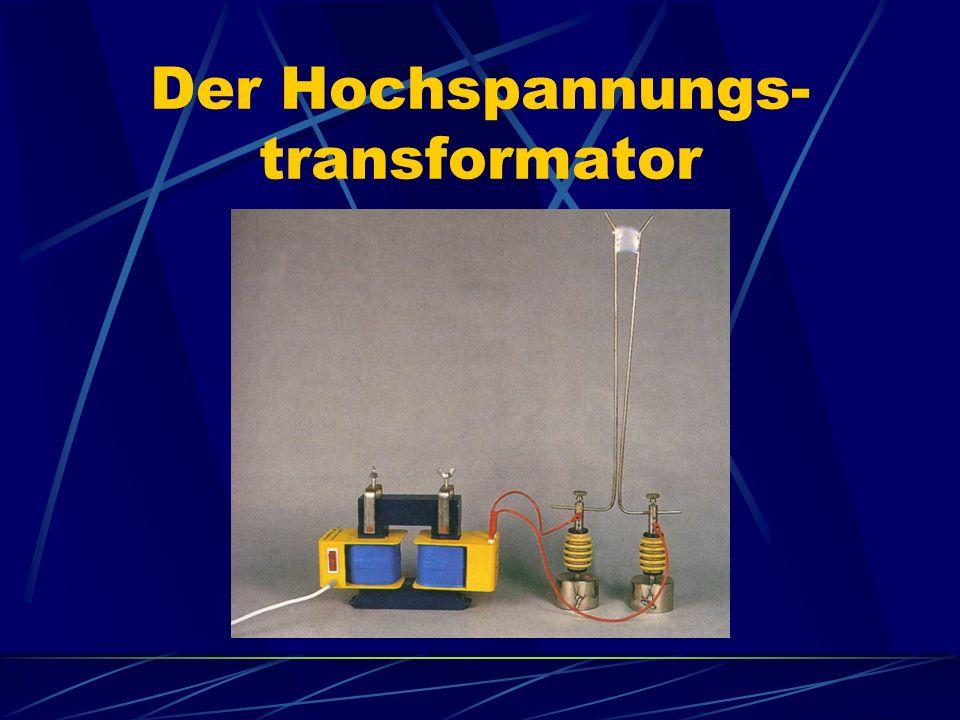Der Hochspannungs- transformator