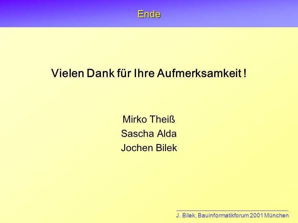 J.Bilek, Bauinformatikforum 2001 MünchenEnde Vielen Dank für Ihre Aufmerksamkeit .