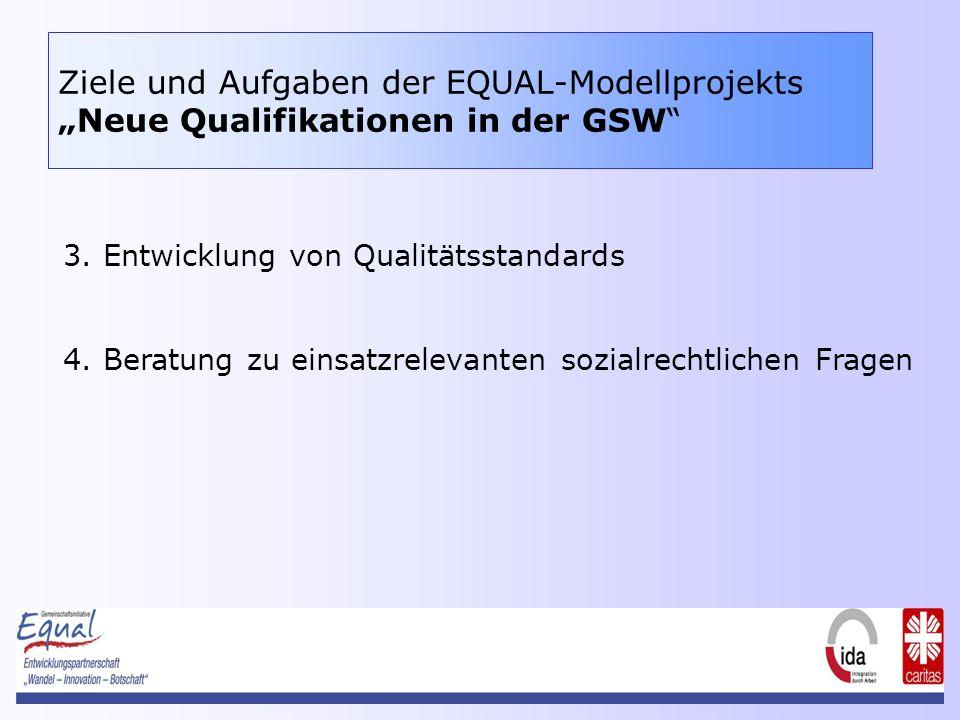 Ziele und Aufgaben der EQUAL-ModellprojektsNeue Qualifikationen in der GSW 3.