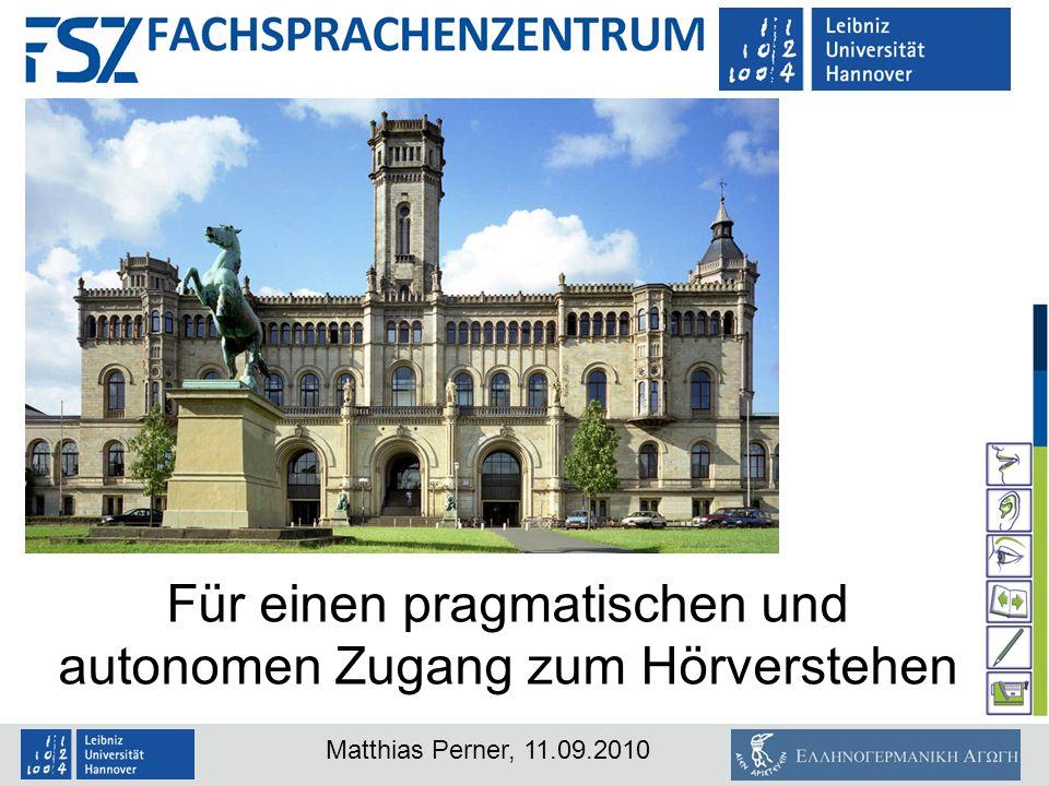 Matthias Perner, 11.09.2010 H ÖRVERSTEHEN – WEITERE T RAININGSSTRATEGIEN - Textauswahl umfasst (auch) audio-visuelle Medien - insb.