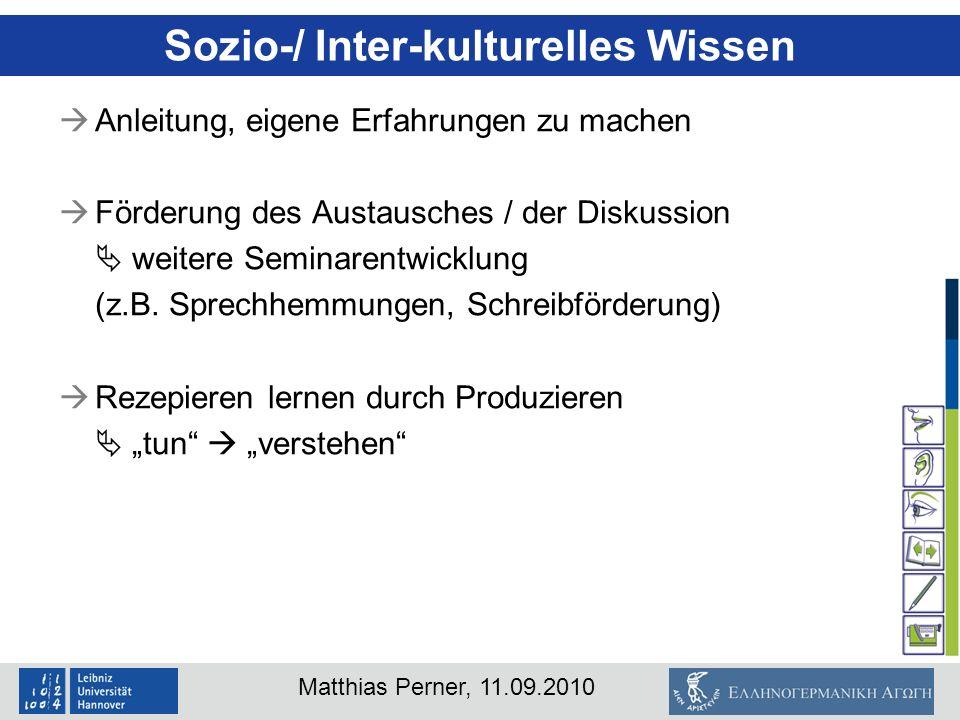 Matthias Perner, 11.09.2010 Anleitung, eigene Erfahrungen zu machen Förderung des Austausches / der Diskussion weitere Seminarentwicklung (z.B. Sprech