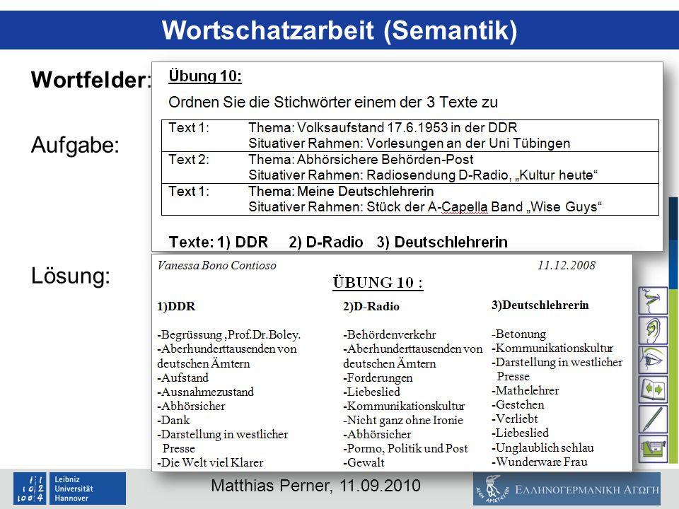 Matthias Perner, 11.09.2010 Wortschatzarbeit (Semantik) Wortfelder: Aufgabe: Lösung: