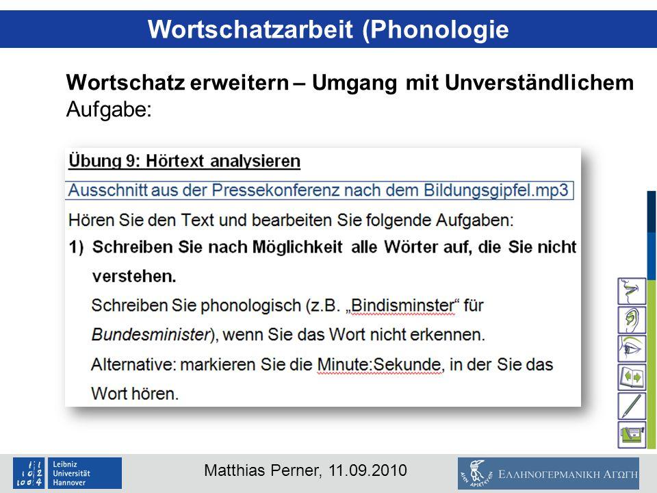 Matthias Perner, 11.09.2010 Wortschatzarbeit (Phonologie Wortschatz erweitern – Umgang mit Unverständlichem Aufgabe: