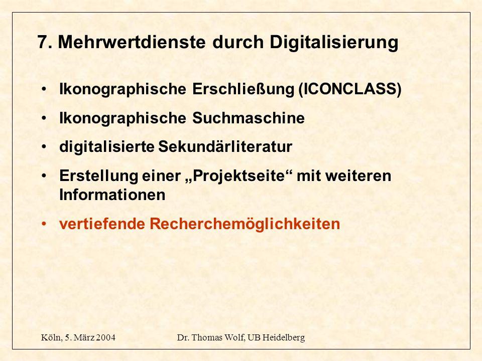 Köln, 5. März 2004Dr. Thomas Wolf, UB Heidelberg 7.