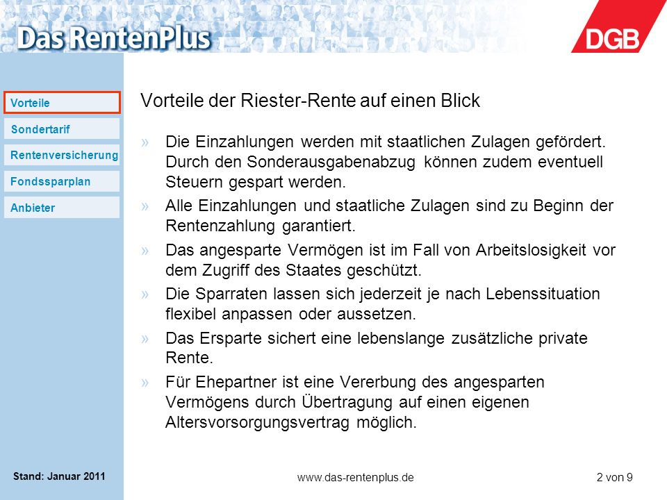 Vorteile Sondertarif Rentenversicherung Fondssparplan Anbieter www.das-rentenplus.de3 von 9 Stand: Januar 2011 Sondertarif »Die verwirrende Vielzahl von Möglichkeiten bei den Riesterprodukten und Anlageformen macht die Entscheidung nicht einfach.