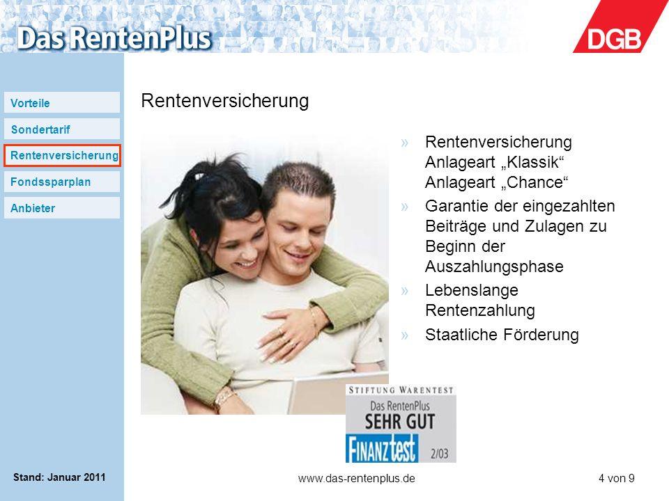 Vorteile Sondertarif Rentenversicherung Fondssparplan Anbieter www.das-rentenplus.de4 von 9 Stand: Januar 2011 Rentenversicherung »Rentenversicherung