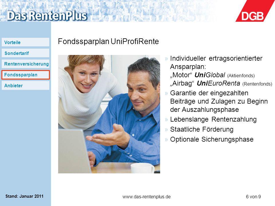 Vorteile Sondertarif Rentenversicherung Fondssparplan Anbieter www.das-rentenplus.de6 von 9 Stand: Januar 2011 »Individueller ertragsorientierter Ansp