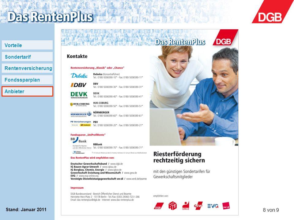 Vorteile Sondertarif Rentenversicherung Fondssparplan Anbieter www.das-rentenplus.de8 von 9 Stand: Januar 2011