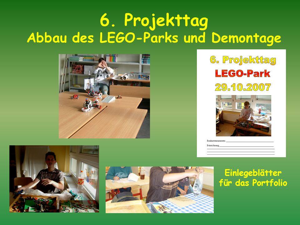 6. Projekttag Abbau des LEGO-Parks und Demontage Einlegeblätter für das Portfolio