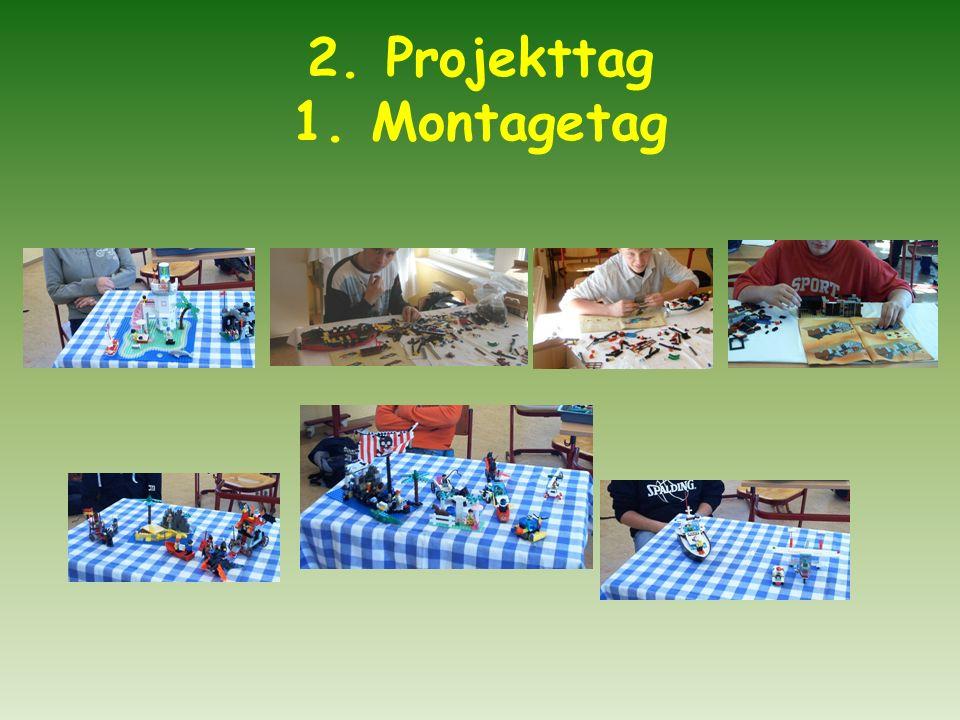 2. Projekttag 1. Montagetag