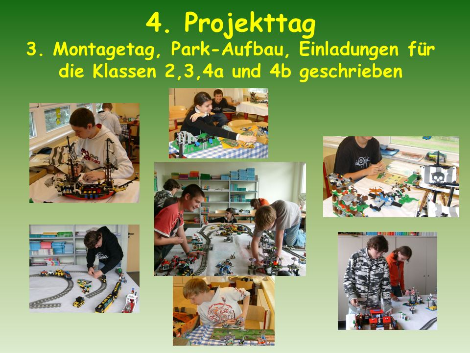 4. Projekttag 3. Montagetag, Park-Aufbau, Einladungen für die Klassen 2,3,4a und 4b geschrieben