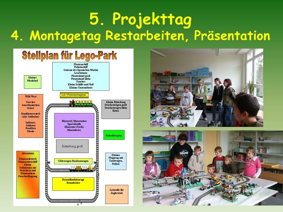 5. Projekttag 4. Montagetag Restarbeiten, Präsentation