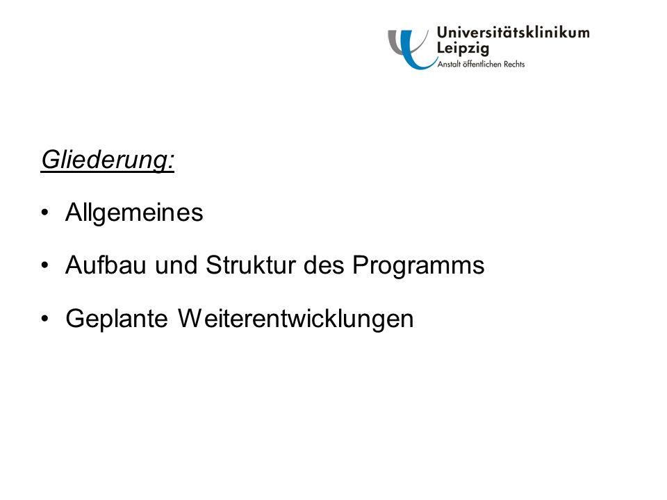 Gliederung: Allgemeines Aufbau und Struktur des Programms Geplante Weiterentwicklungen