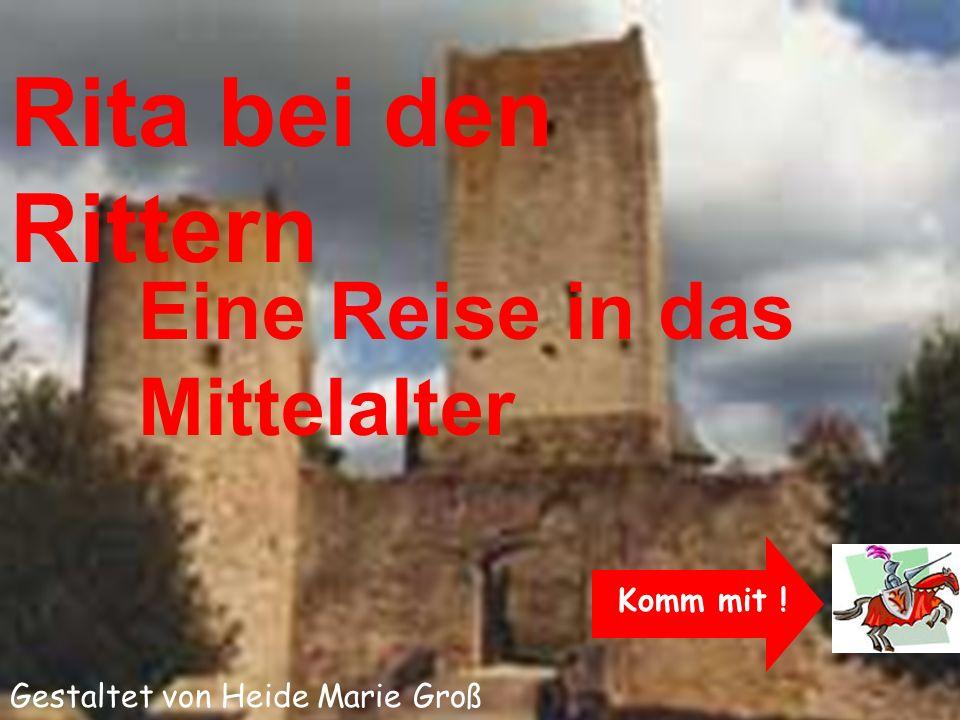 © Heide Marie Groß Rita bei den Rittern Eine Reise in das Mittelalter K Komm mit .