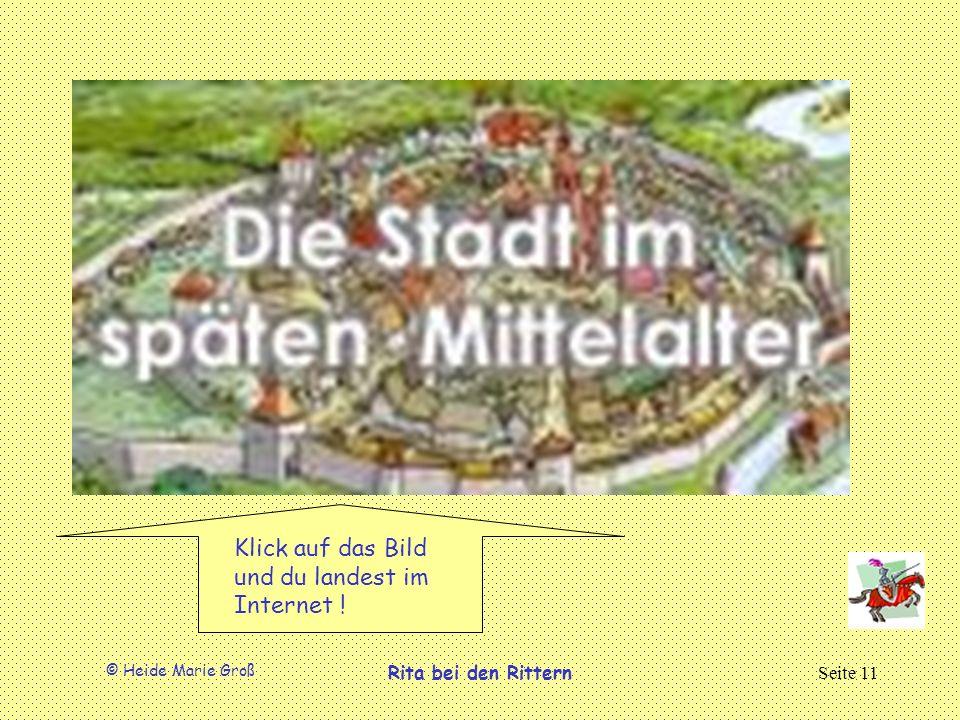 © Heide Marie Groß Rita bei den RitternSeite 11 Klick auf das Bild und du landest im Internet !