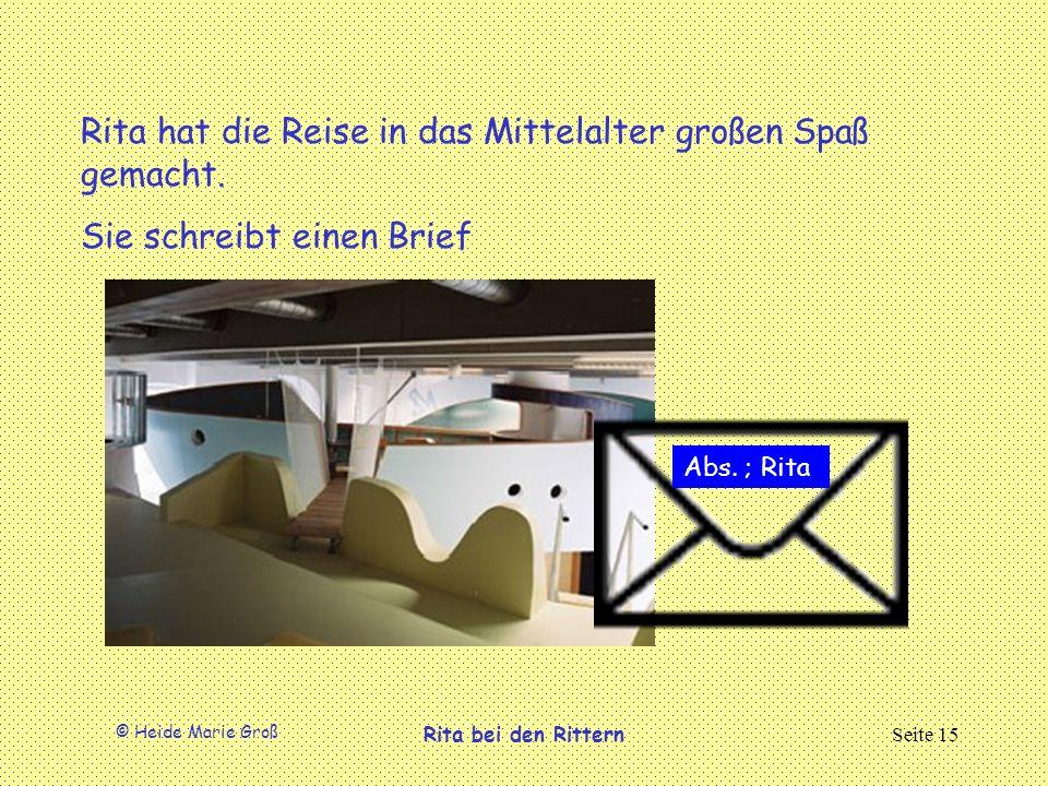 © Heide Marie Groß Rita bei den RitternSeite 15 Rita hat die Reise in das Mittelalter großen Spaß gemacht.