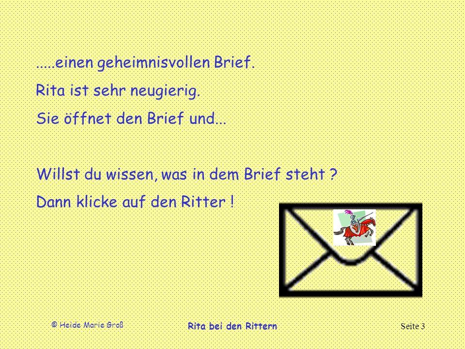 © Heide Marie Groß Rita bei den RitternSeite 3.....einen geheimnisvollen Brief.