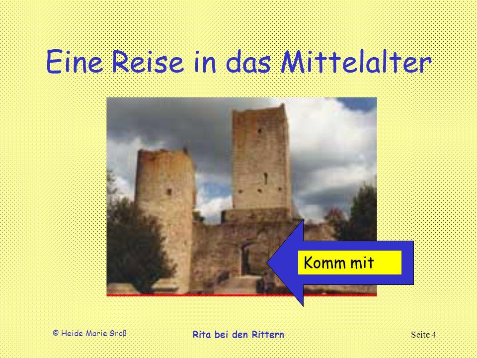 © Heide Marie Groß Rita bei den RitternSeite 4 Eine Reise in das Mittelalter Komm mit