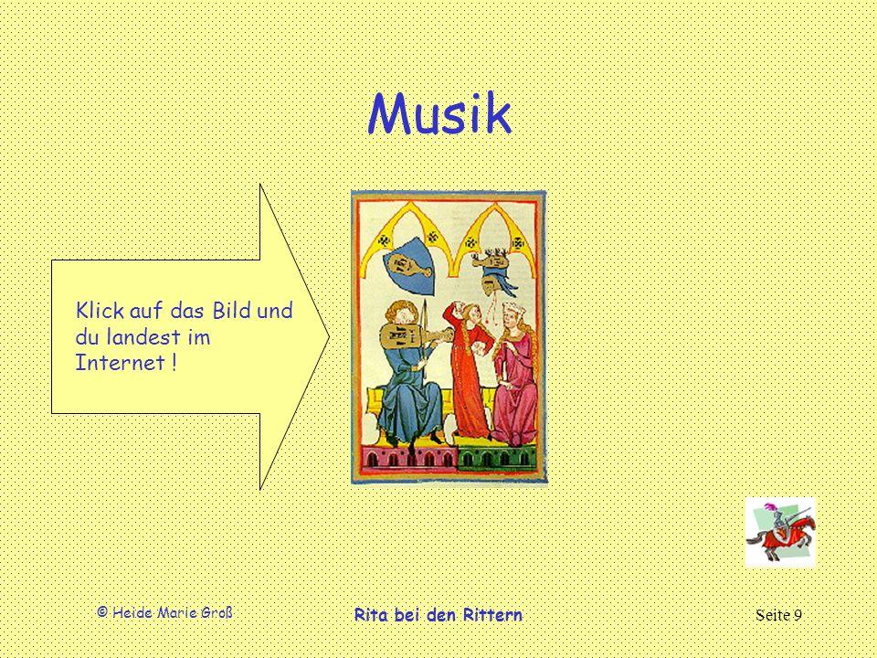 © Heide Marie Groß Rita bei den RitternSeite 9 Musik Klick auf das Bild und du landest im Internet !