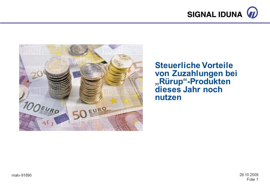 malv-91690 28.10.2009 Folie 1 Steuerliche Vorteile von Zuzahlungen bei Rürup-Produkten dieses Jahr noch nutzen
