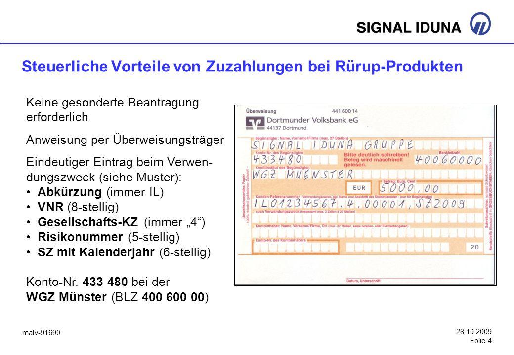 malv-91690 28.10.2009 Folie 4 Steuerliche Vorteile von Zuzahlungen bei Rürup-Produkten Keine gesonderte Beantragung erforderlich Anweisung per Überwei