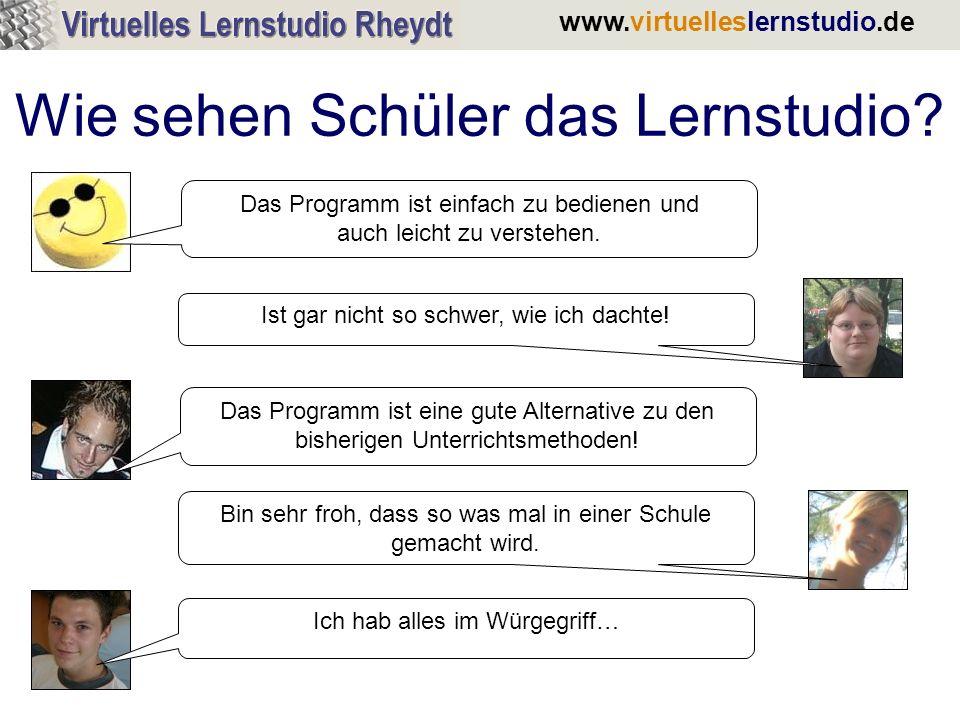 www.virtuelleslernstudio.de Wie sehen Schüler das Lernstudio? Ich hab alles im Würgegriff… Bin sehr froh, dass so was mal in einer Schule gemacht wird