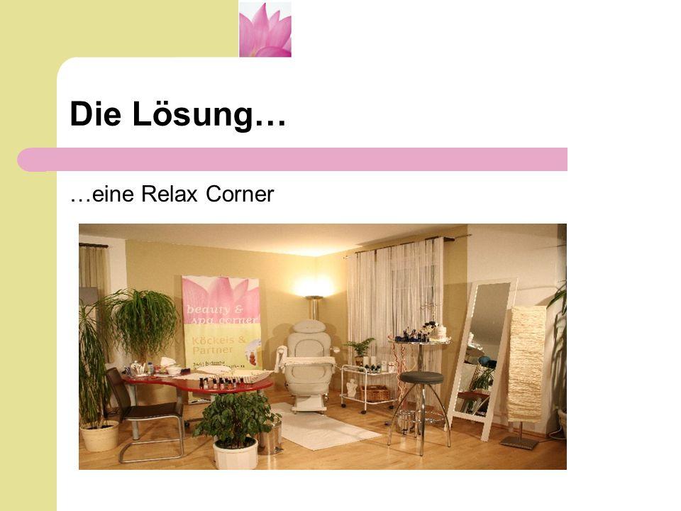 Die Lösung… …eine Relax Corner