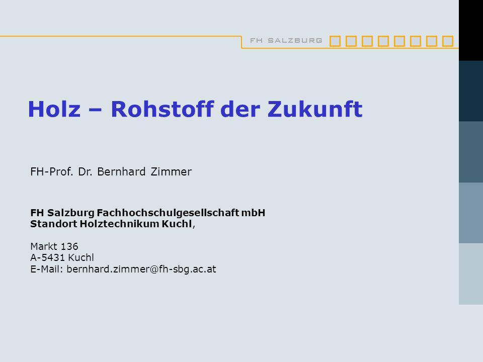 fh salzburg Holz – Rohstoff der Zukunft FH-Prof.Dr.