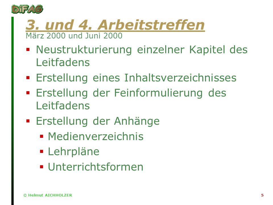 © Helmut AICHHOLZER5 3. und 4.
