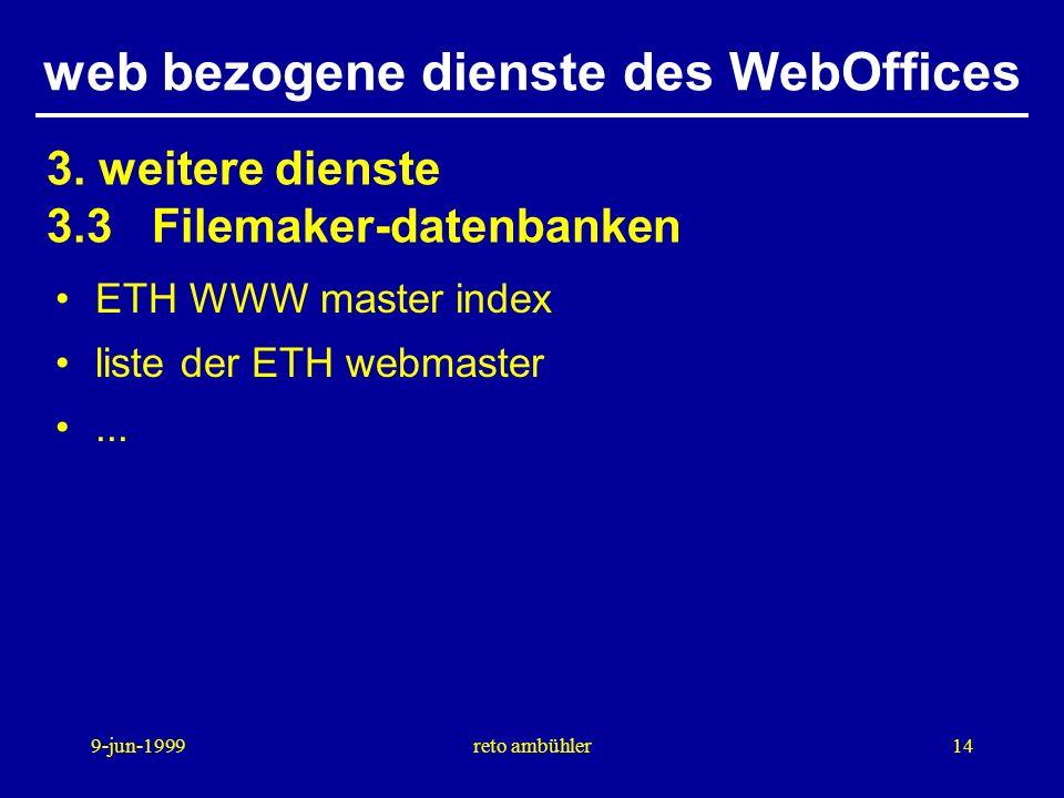 9-jun-1999reto ambühler14 web bezogene dienste des WebOffices ETH WWW master index liste der ETH webmaster...