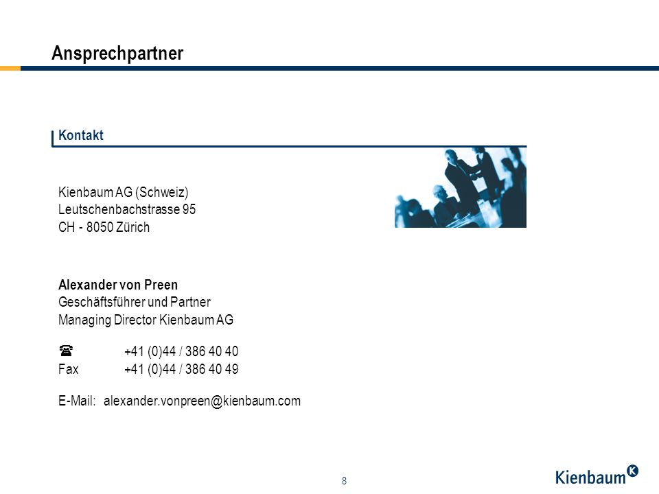8 Ansprechpartner Kienbaum AG (Schweiz) Leutschenbachstrasse 95 CH - 8050 Zürich Kontakt Alexander von Preen Geschäftsführer und Partner Managing Dire