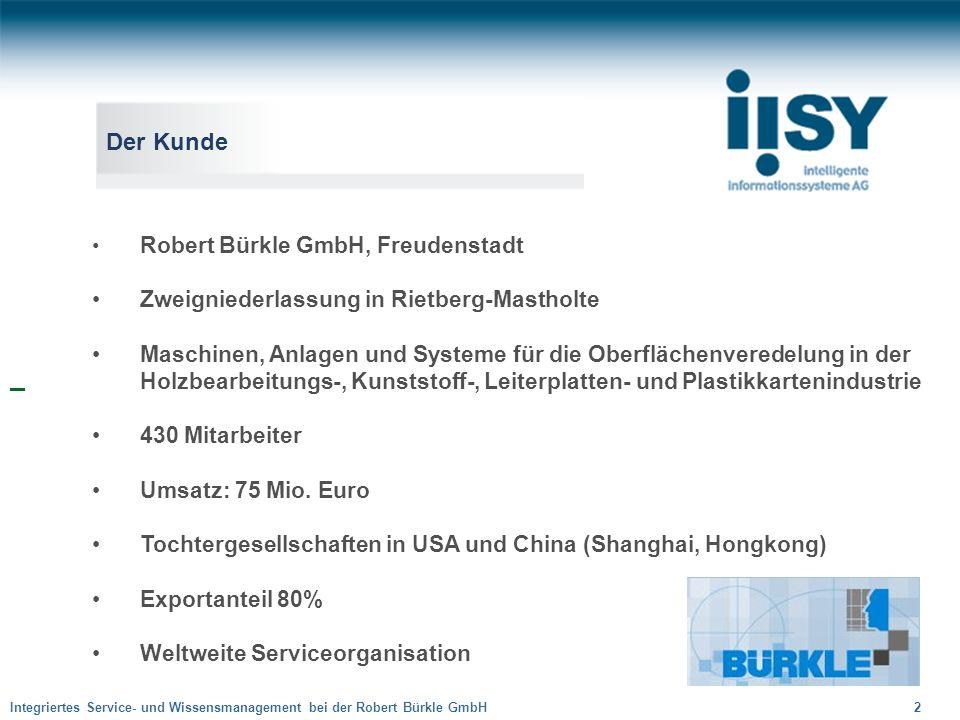 Integriertes Service- und Wissensmanagement bei der Robert Bürkle GmbH 2 Der Kunde Robert Bürkle GmbH, Freudenstadt Zweigniederlassung in Rietberg-Mas