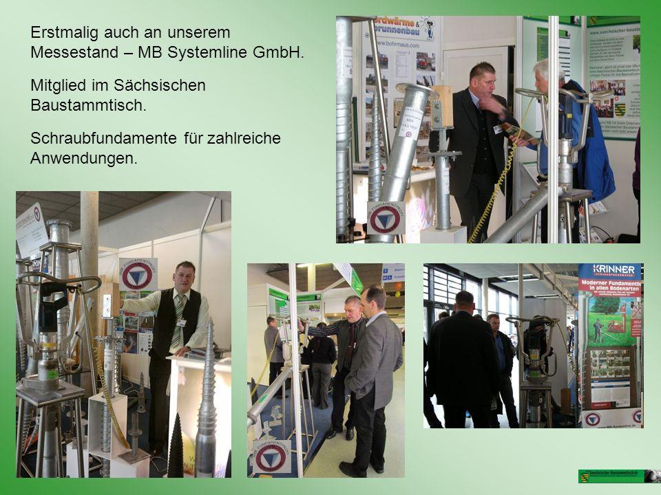 Erstmalig auch an unserem Messestand – MB Systemline GmbH. Mitglied im Sächsischen Baustammtisch. Schraubfundamente für zahlreiche Anwendungen.