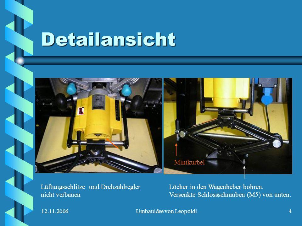 12.11.2006Umbauidee von Leopoldi4 Detailansicht Lüftungsschlitze und Drehzahlregler nicht verbauen Löcher in den Wagenheber bohren. Versenkte Schlosss