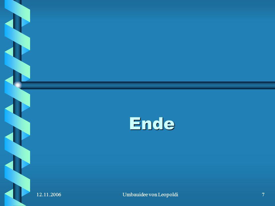 12.11.2006Umbauidee von Leopoldi7 Ende