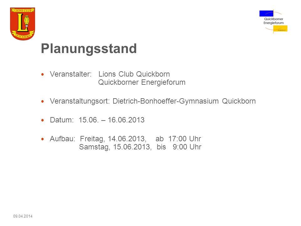 09.04.2014 Planungsstand Veranstalter: Lions Club Quickborn Quickborner Energieforum Veranstaltungsort: Dietrich-Bonhoeffer-Gymnasium Quickborn Datum:
