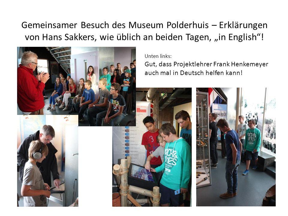 Gemeinsamer Besuch des Museum Polderhuis – Erklärungen von Hans Sakkers, wie üblich an beiden Tagen, in English.