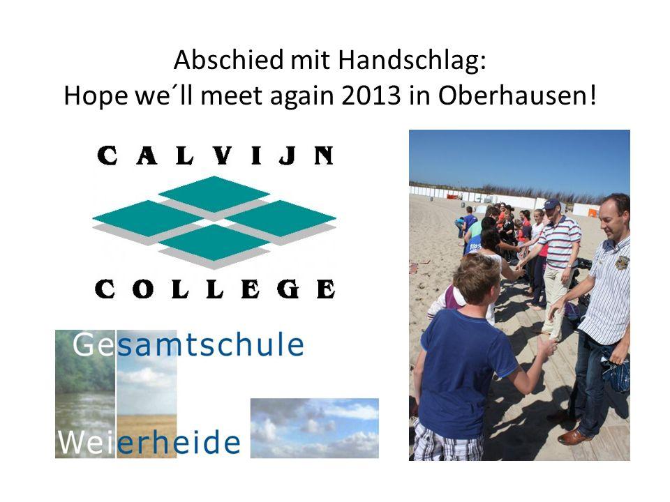 Abschied mit Handschlag: Hope we´ll meet again 2013 in Oberhausen!