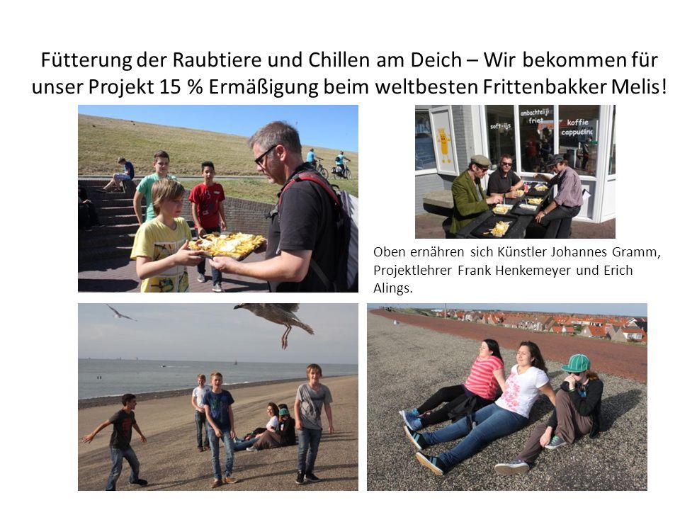 Fütterung der Raubtiere und Chillen am Deich – Wir bekommen für unser Projekt 15 % Ermäßigung beim weltbesten Frittenbakker Melis.